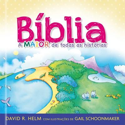 Bíblia - a maior de todas as histórias