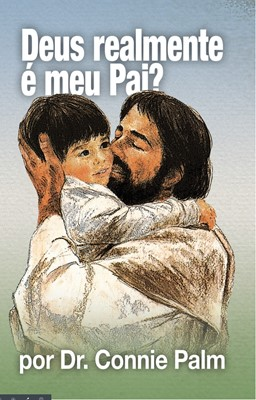 Deus realmente é meu Pai?