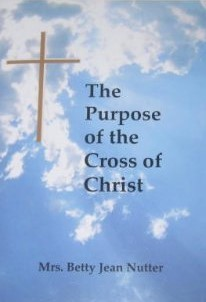 The purpose of the cross of Christ