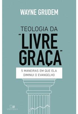 Teologia da livre graça