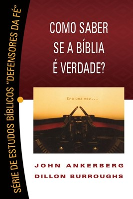 Como saber se a Bíblia é verdade?