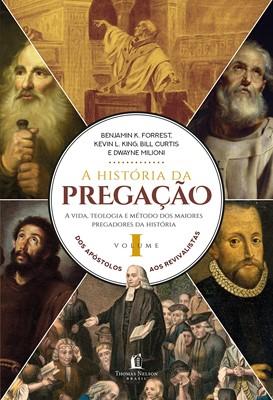 A história da pregação [volume 1]