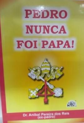 Pedro nunca foi Papa