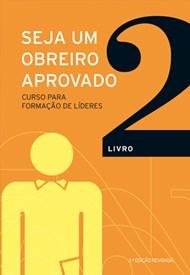 Seja um obreiro aprovado - livro 2