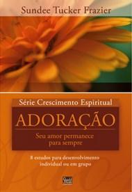 Adoração - série Crescimento Espiritual