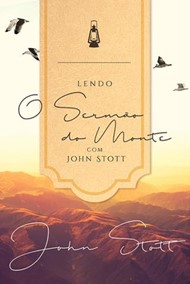 Lendo o sermão do monte com John Stott