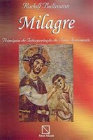 Milagre - princípios de Interpretação do Novo Testamento