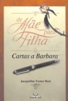 De Mae Para Filha - Cartas A Barbara
