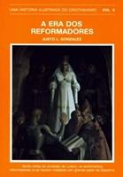 História Ilustrada Do Cristianismo Vol.6 - Era Dos Reformadores
