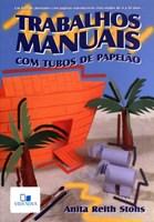 Trabalhos Manuais com tubos de papelão