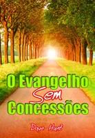 O Evangelho sem concessões