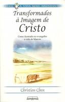 Transformados à imagem de Cristo