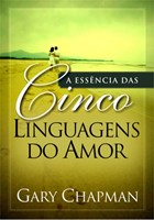A essência das cinco linguagens do amor