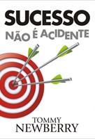 Sucesso não é acidente