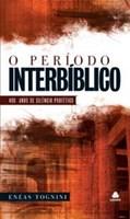 Período Interbíblico - 400 anos de silencio profético