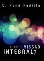 O que é missão integral?