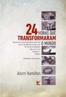 24 horas que transformaram o mundo