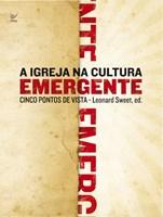 A Igreja na cultura emergente - cinco pontos de vista
