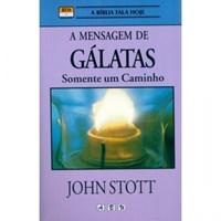 Mensagem de Gálatas - somente um caminho