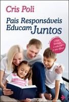 Pais responsáveis educam juntos