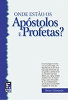 Onde estão os apóstolos e profetas?