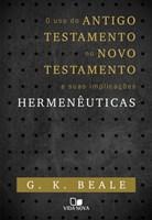 Uso do Antigo Testamento no Novo Testamento e suas implicações Hermenêuticas
