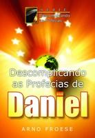 Descomplicando as profecias de Daniel