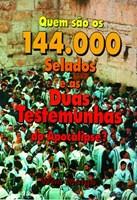 Quem são os 144.000 selados e as 2 testemunhas do Apocalipse?