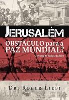 Jerusalém - Obstáculo para a paz mundial?
