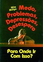 Medo, problemas, depressões, desespero