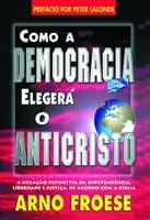 Como a democracia elegerá o Anticristo