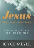Jesus nome sobre todo nome