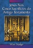 Jesus Nos Cinco Sacrifícios Do Antigo Testamento