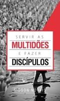 Servir as multidões e fazer discípulos