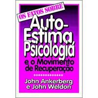 Factos Sobre - Auto-Estima, Psicologia e o Movimento de recuperação