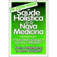 Factos Sobre - Saude Holística E A Nova Medicina