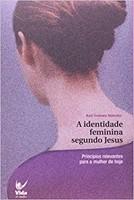 A identidade feminina segundo Jesus