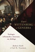 Entre Wittenberg e Genebra