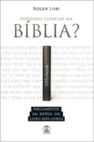 Podemos confiar na Bíblia?