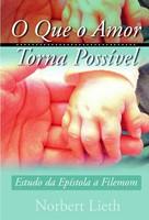 O que o amor torna possível