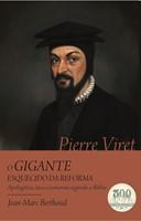 Pierre Viret - o gigante esquecido da reforma