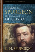 Sermões de Spurgeon sobre a cruz de Cristo