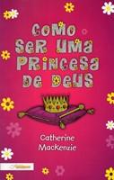 Como ser uma princesa de Deus