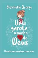 Uma garota segundo o coração de Deus