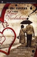 Por que esperar pelo amor verdadeiro?