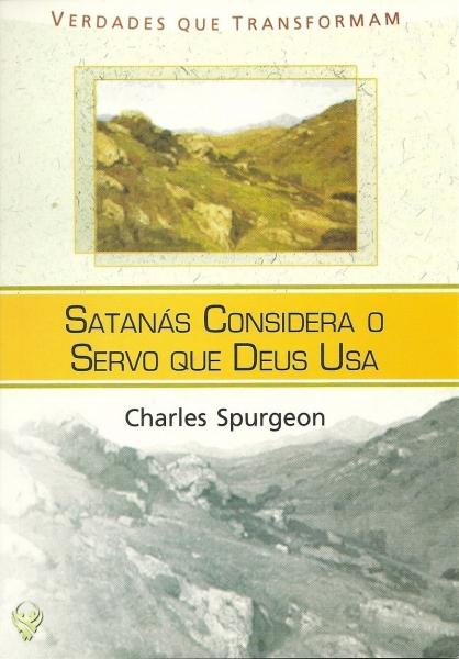 Satanás considera o Servo que Deus usa