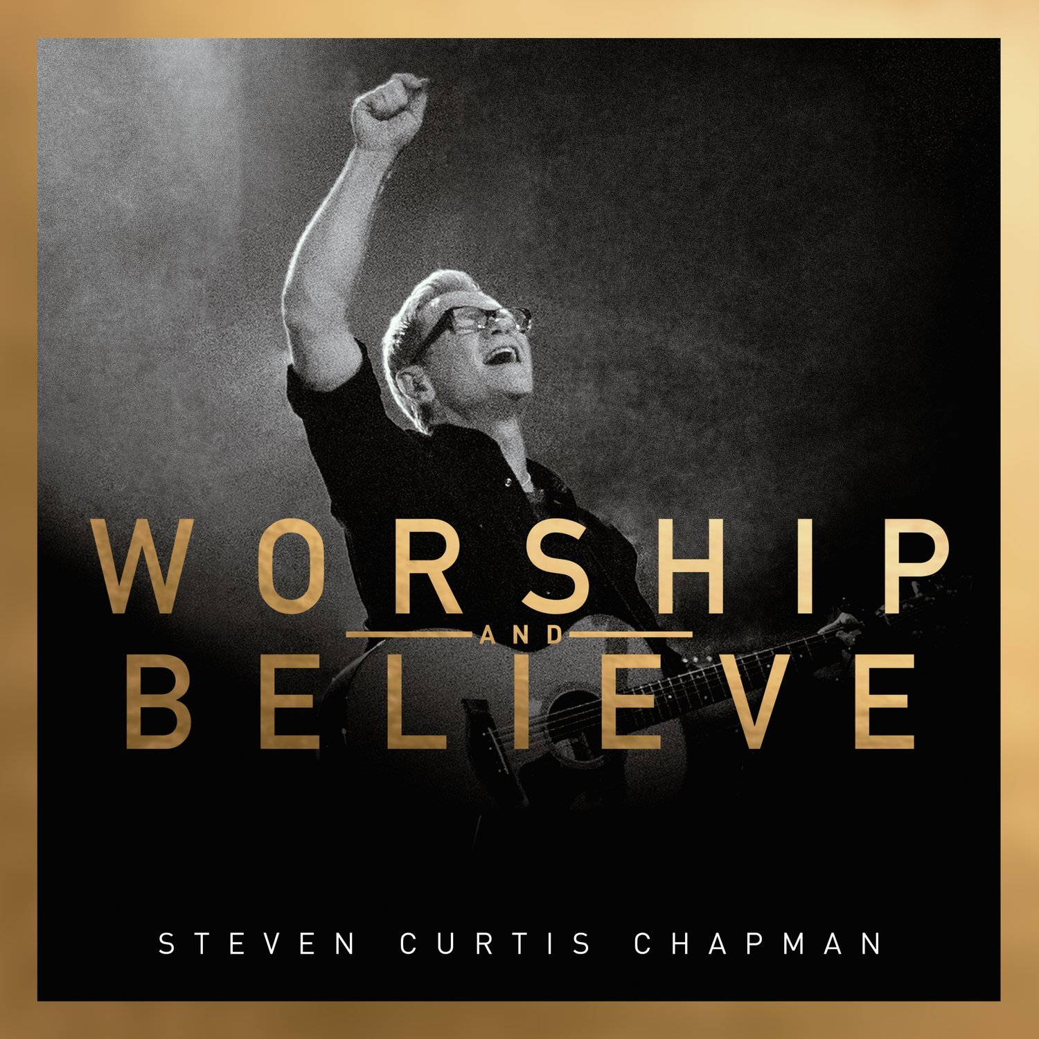 Image result for steven curtis chapman worship and believe