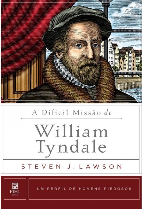 A difícil missão de Wiliam Tyndale