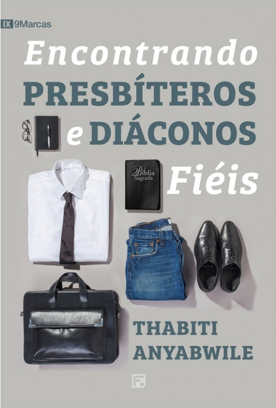 Encontrando Presbiteros e Diaconos Fiéis