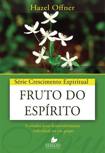 Fruto do espírito - série crescimento espiritual